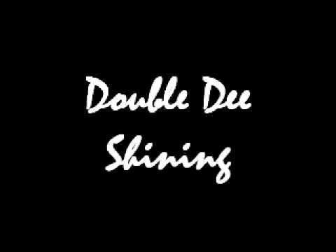 Double Dee - Shining