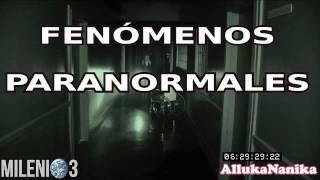 Milenio 3 - Fenómenos Paranormales en edificios oficiales