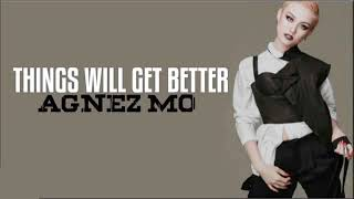 THINGS WILL GET BETTER - Agnez Mo (lyrics)