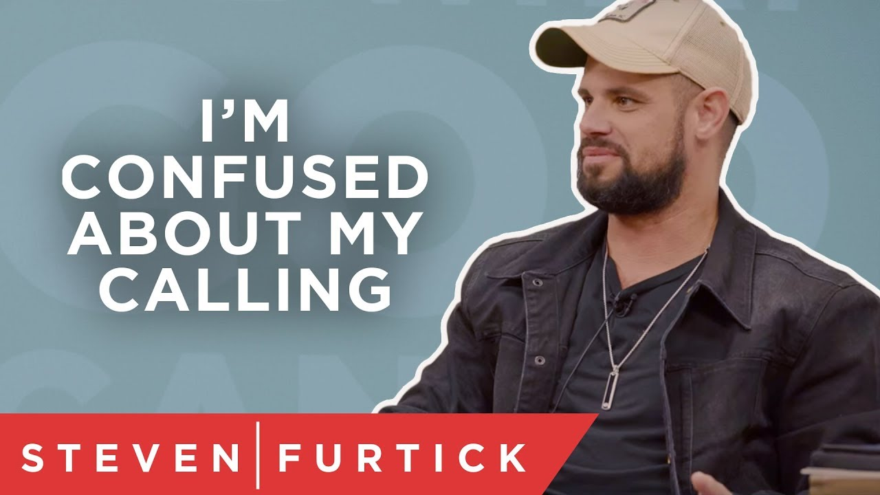 I'm confused about my calling | Pastor Steven Furtick