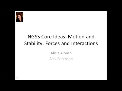Next Generation Science Standards Core Ideas: Motion and Stability: Forces and Interactions