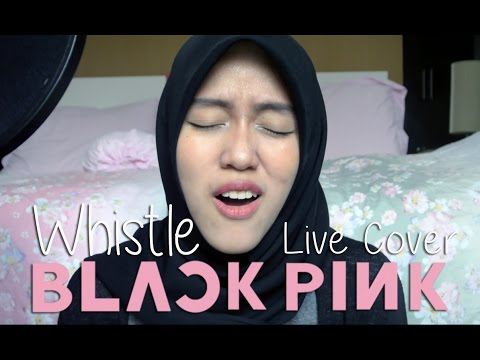 Whistle  Blackpink    Tiffani Afifa