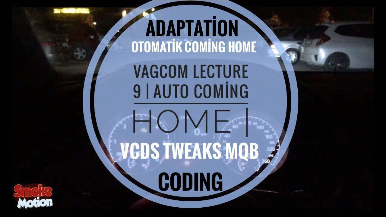 Vagcom Lecture 9 | Auto Coming Home | Golf 7 & MQB | VCDS Tweaks | Coding  by Smoke Motion