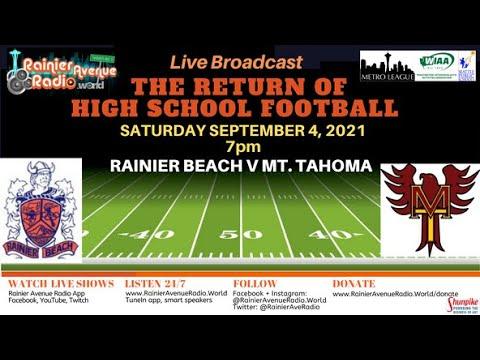9-4-21 Metro League High School Football is Back! Mt Tahoma v Rainier Beach LIVE