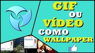 Como colocar um gif ou vídeo como Wallpaper no PC