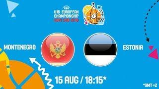 LIVE 🔴 - Montenegro v Estonia - Class. Games 9-16 - FIBA U16 European Championship 2018