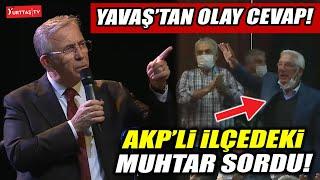 Mansur Yavaştan AKPli ilçedeki muhtara olay cevap \15-20 yıldır o yollar neden yapılmadı..\