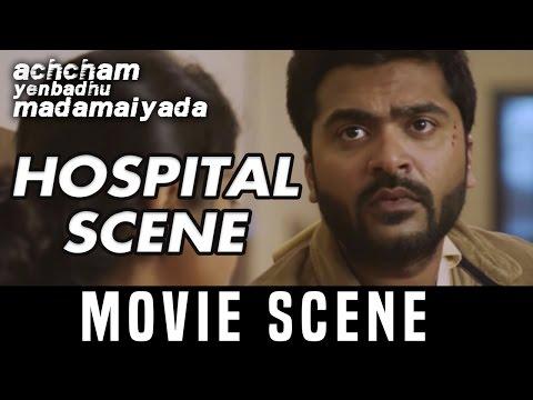AYM - Hospital scene  | Silambarasan |  Manjima Mohan | A. R. Rahman