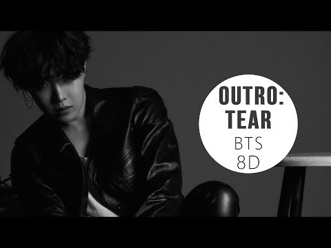 BTS (방탄소년단) - OUTRO: TEAR [8D USE HEADPHONE] 🎧