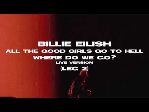 Billie Eilish – all the good girls go to hell [Not My Responsibility] (Where Do We Go? Tour Version)