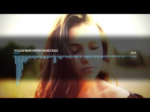 Lykke Li - I Follow Rivers (Artistic Raw Bootleg)