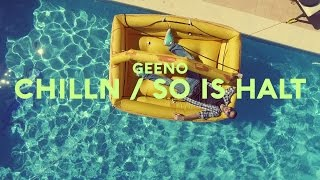 GEENO - CHILLN | SO IS HALT feat. Solion prod. by Dr. Drü / Curtiz Cole [Offizielles Video]