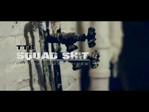 TTB - Squad Shit (Official Music Video) Filmed By GrindTime Tec