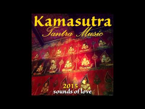 Kamasutra Tantra Music (Sounds of Love...