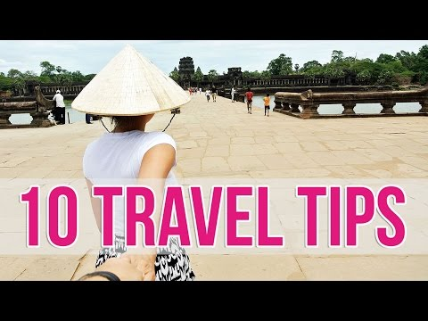 10 Travel Tips You Need To Know!