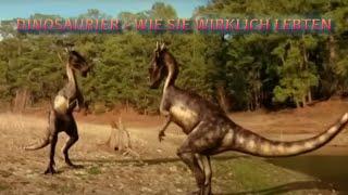 Dinosaurier - Wie sie wirklich lebten
