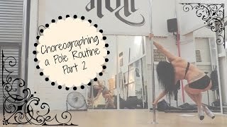 How to Choreograph a Pole Dance routine | Part 2