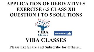 APPLICATION OF DERIVATIVES EXERCISE 6.5 CLASS XII QUESTION 1 TO 5 SOLUTIONS CBSE NCERT thumbnail