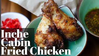 Inche Cabin / Spiced Fried Chicken