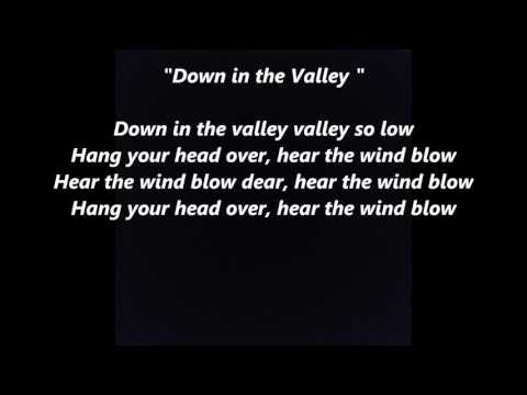 Down in the Valley words lyrics best top pop sing along song songs not Burl Ives Lead Belly