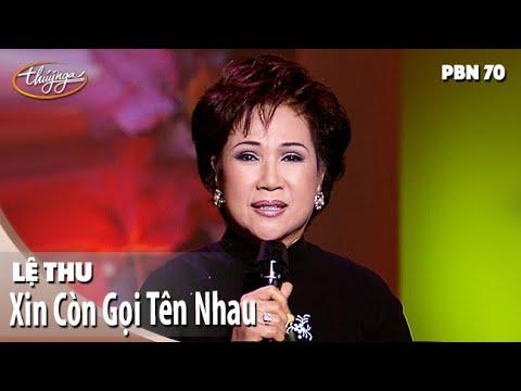 PBN 70 | Lệ Thu - Xin Còn Gọi Tên Nhau