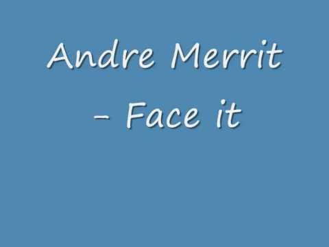 Andre Merrit - Face it