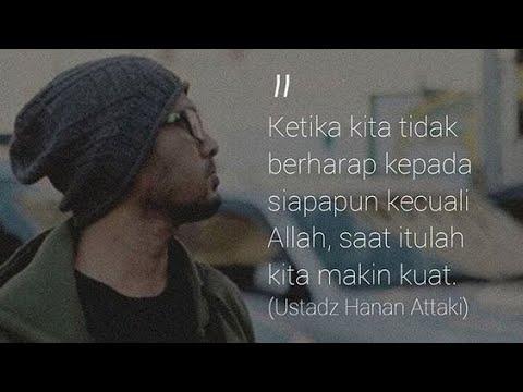 Kumpulan Kata Kata Bijak Quotes Ustadz Hanan Attaki Tentang
