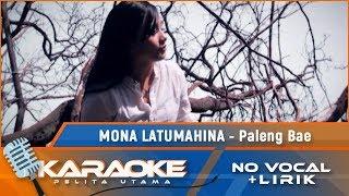Paleng Bae (Karaoke) - Mona Latumahina
