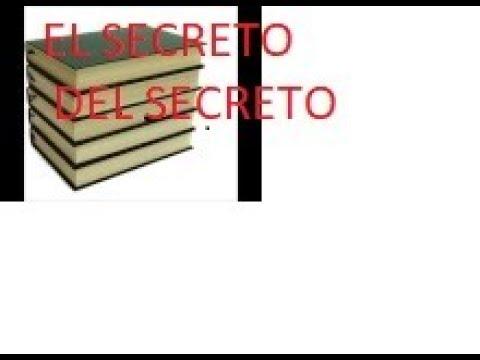 EL SECRETO DEL SECRETO O MI LIBRO SOBRE EL SECRETO ESCRITO DOS DÉCADAS ANTES DEL QUE CONOCEN