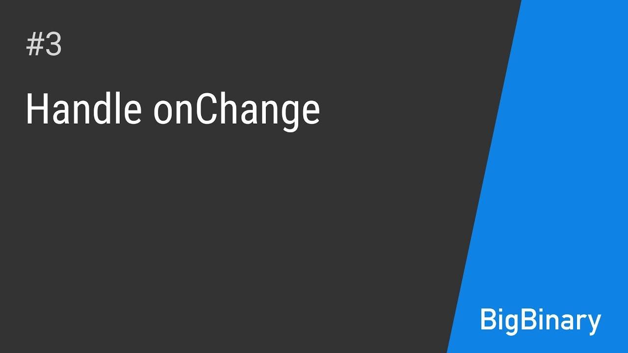 Handle onChange | Learn ReactJS in steps Episode 3