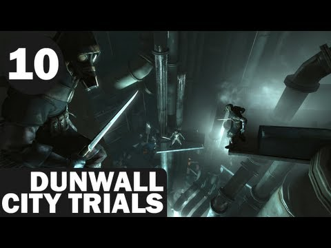 Dishonored: Dunwall City Trials - 10 - Kill Cascade |