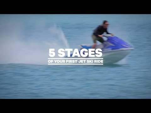 The 5 Stages of Your First Jet Ski Ride - YouTube