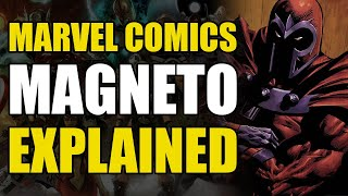 Marvel Comics: Magneto Explained