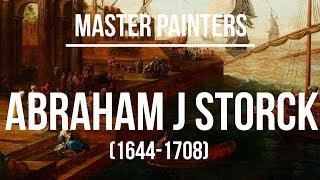 Abraham Jansz Storck (1644-1708) A collection of paintings 4K Ultra HD