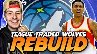 JEFF TEAGUE TRADED TIMBERWOLVES REBUILD! NBA 2K20