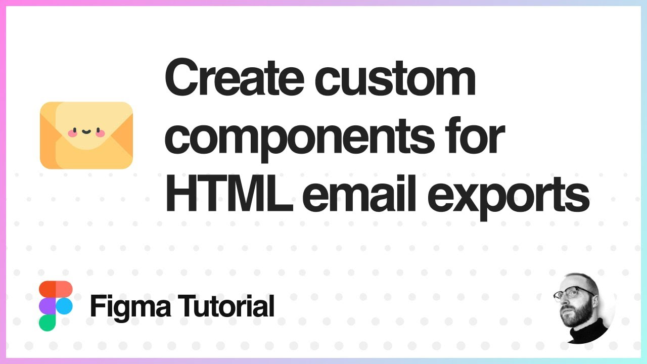 Figma Tutorial: Create Custom Components for HTML Email Exports