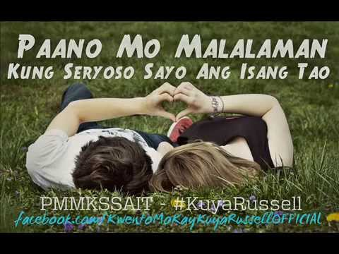 PMMKSSAIT (Paano Mo Malalaman Kung Seryoso Sayo Ang Isang Tao) - #KuyaRussell from YouTube · Duration:  2 minutes 59 seconds