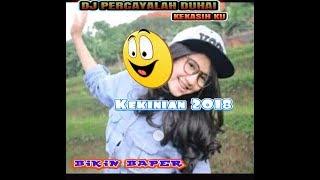 Gambar cover Dj percayalah duhai kekasih ku music official