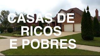 CASAS DE RICOS E POBRES NOS EUA