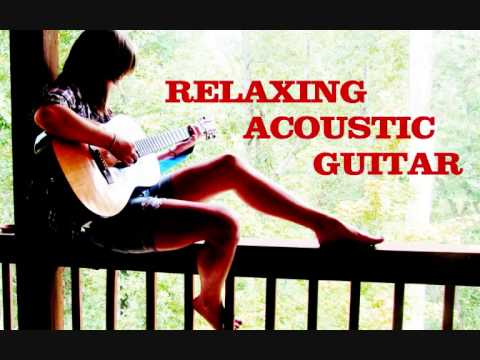 RELAXING MUSIC ACOUSTIC GUITAR - THE MOST RELAXING MUSIC EVER - 1 HOUR SMOOTH GUITAR