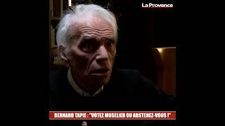 """L'appel de Bernard Tapie aux électeurs de Paca : """"Votez Muselier ou abstenez-vous !"""""""