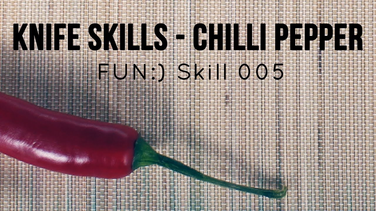 FUN:) Skill 005: Chilli Peppers