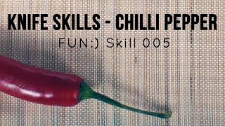 Knife Skills - Chilli Pepper [Skill 005]