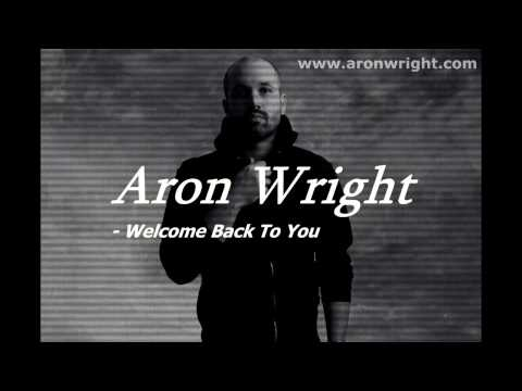 Aron Wright - Welcome Back To You - Lyrics