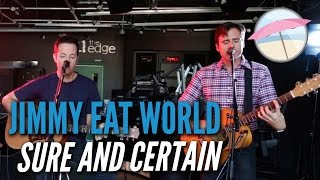 Jimmy Eat World - Sure and Certain (Live at the Edge)