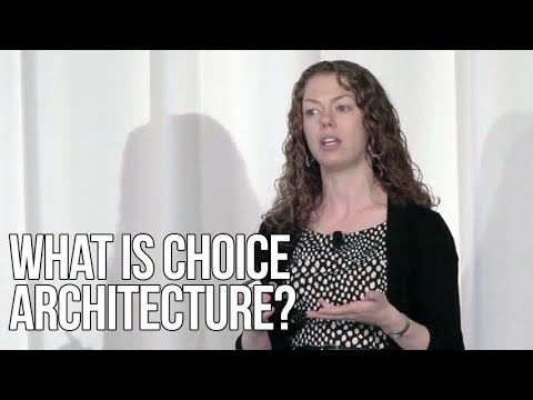 What is Choice Architecture? | Katherine Milkman