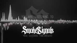Smoke Signals - More Questions Than Answers