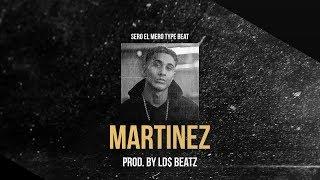 SERO EL MERO TYPE BEAT - MARTINEZ (Prod. by Ld$)