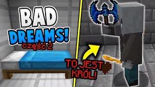 BAD DREAMS CZĘŚĆ DRUGA! - NAJLEPSZE Z NAJGORSZYCH, CZYLI WASZE MAPY MINECRAFT #35