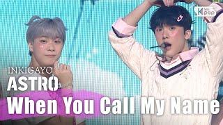 Download video ASTRO(아스트로) - When You Call My Name(내 이름을 부를 때) @인기가요 inkigayo 20200510